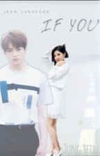 If You | Yein x Jungkook [COMPLETED] by Sarabonii