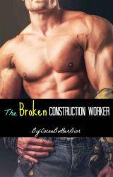 The Broken Construction Worker ( Book 12 ) by CocoaButterDior
