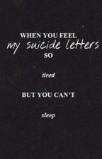 suicide letters by your-Papi-Taylor