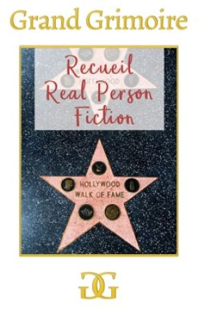 RECUEIL WATTPAD - REAL PERSON FICTION by Grand-Grimoire