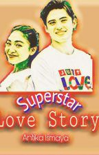 Superstar Love Story by AntikaIsmaya