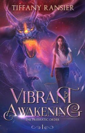 Vibrant Awakening (The Prismatic Order, #1) by TiffanyRansier