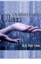 Ulan (A short story) by QueenVee_0313