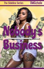 Nobody's Business (Urban) Book 2 by omgchele