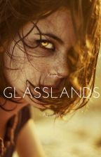 Glasslands by azurehyn