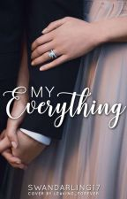 My Everything by SwanDarling17