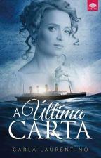 A Última Carta by carlalaurentino