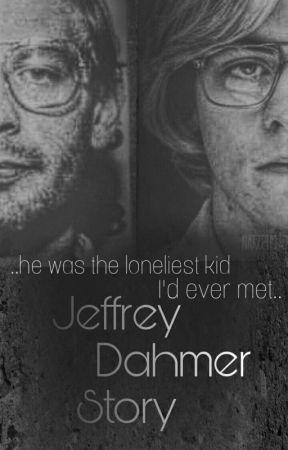 Jeffrey Dahmer story #Wattys2017 by Dia_R5
