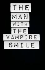 The Man with the Vampire Smile by sulligiles