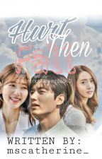 Hurt Then Fall (Wilton University: Girls Are Not Allowed Book Two) [Completed] by mscatherine_