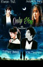 Only You! by xoxo4ever_Taenganger