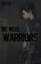 We Were Warriors [Open Roleplay] by glass--