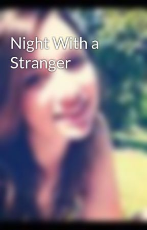 Night With a Stranger by Cupidity