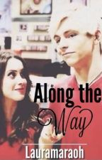 Along The Way: A Raura Story by lauramaraoh