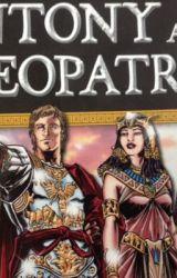 Antony and Cleopatra. Act II-III (2-3) play by W. Shakesspere by ScarletSmileChild