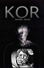 KOR by maverahaven