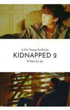 Kidnapped 2 (MYG FF) by ParkJazmin13