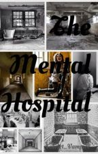 The Mental Hospital by Mrs_Muller