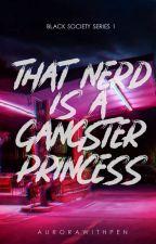 BSS #1: That Nerd is a Gangster Princess by meiinnnn