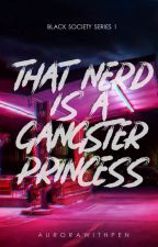 BSS #1: That Nerd is a Gangster Princess by meiinnnn