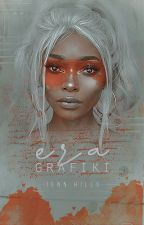 Era Grafiki | The Era of Graphic by yenneferslut