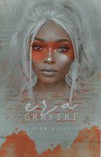 Era Grafiki | The Era of Graphics by jennhills
