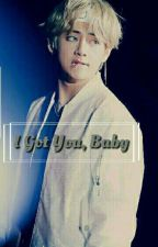 I Got You, Baby..  [TaeKook] by yungki_Min