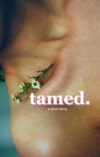 TAMED. //ls// by -kiwiharry