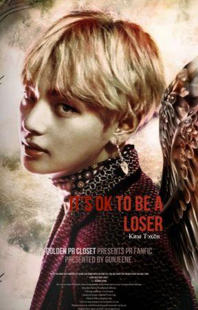 It's ok to be a loser by gunjeene