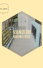 Random Knowledge by Just_Thanatos