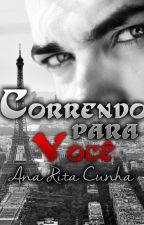 Correndo Para Você by AnaRitaCunha