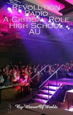 Revolution Radio - A Critical Role High School AU  by WeaverOfWorlds