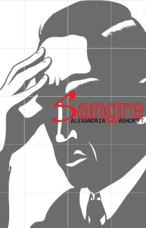 Sangre (18+) (COMPLETE) by alexandriaASH