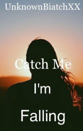 Catch Me Im Falling  by LTYesha01