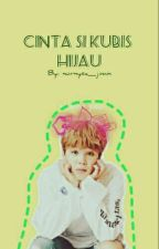 Cinta Si Kubis Hijau -p.j.m+ by nurnysa_jimin