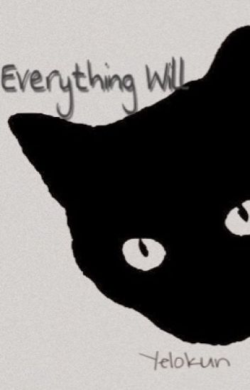 Everything Will