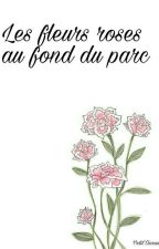 Les fleurs roses au fond du parc.  by Petit_Oiseau