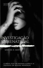 Investigação Sobrenatural by SabrinaSantos524