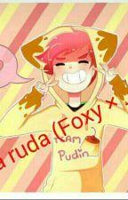La ruda (Foxy × ____) by suen13