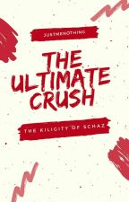 The Ultimate Crush: The Kiligity of Schaz [Slow UD] by justmenothing