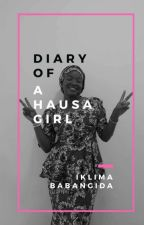 Diary of a Hausa girl by Iklima_bee