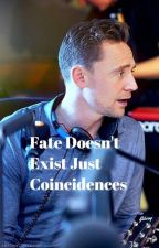 Fate Doesn't Exist Just Coincidence by Bunch_O_Fandoms