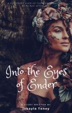 Into the Eyes of Ender by Ms_Horrendous