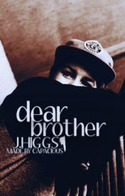 Dear Brother by JHiggs