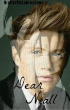 Dear Niall {A Niall Horan Fanfiction} by NiallerMyLeprechaun