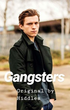 Gangsters by Hiddles