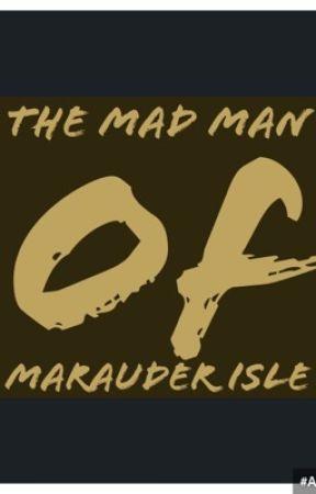 The Mad Man of Marauder Isle by rsaldivar92