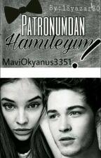 Patronum'dan Hamileyim (Tamamlandı- DÜZENLEMEDE)  by MaviOkyanus3351