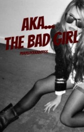 AKA... The Bad Girl by purplepolkadotss