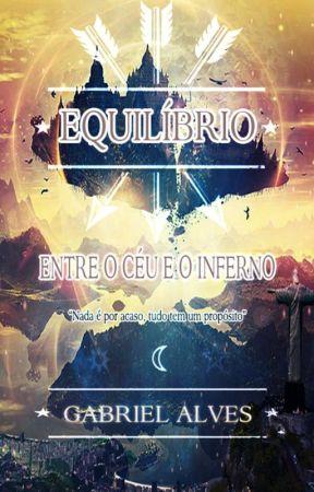 Equilíbrio - Entre o Céu e o Inferno by -GabrielAlves-